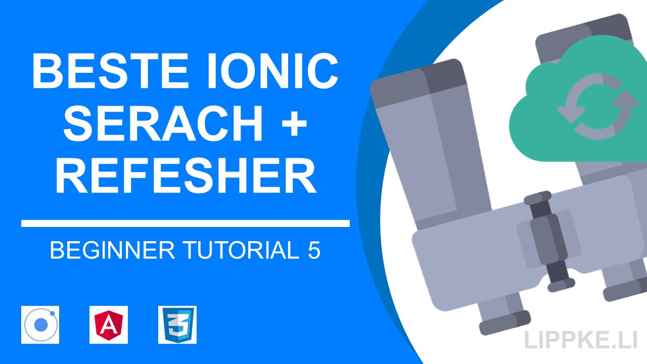 Ionic Beginner Tutorial Steffen Lippke Serach Refrsher