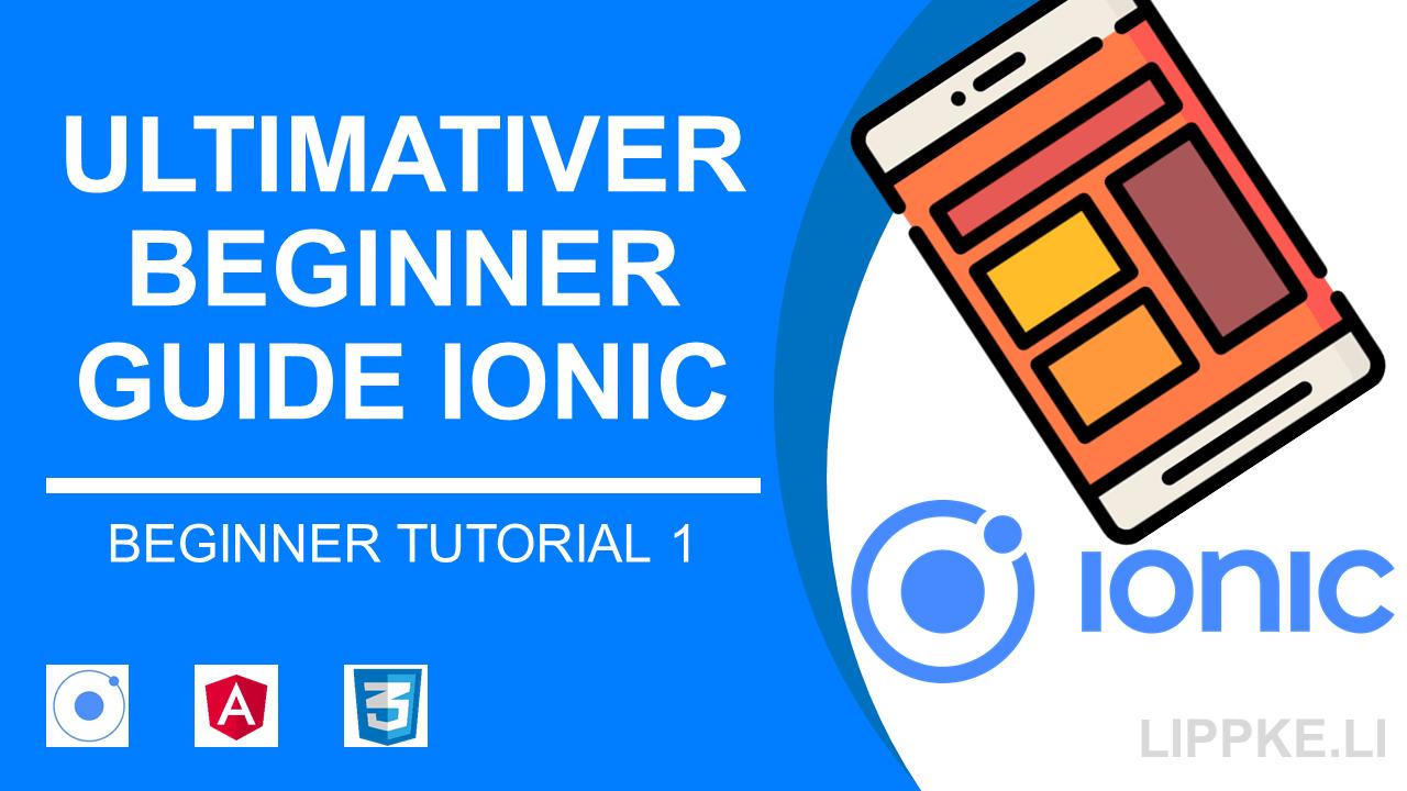 Ionic Beginner Tutorial Steffen Lippke Ultimate Guide