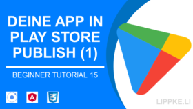 App in den Play Store Steffen Lippke Ionic Tutorial
