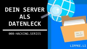 Datenleck Server Steffen Lippke Hacking Series
