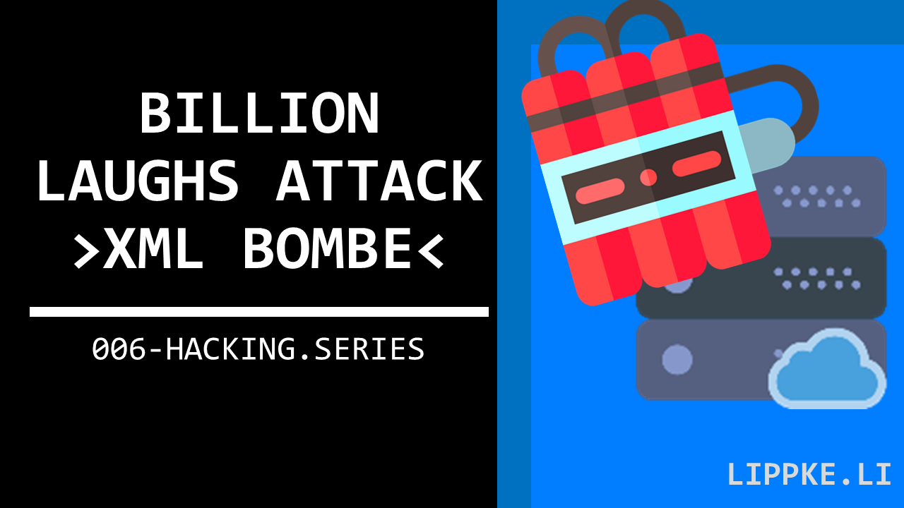 XML Bombs Steffen Lippke Hacking Series