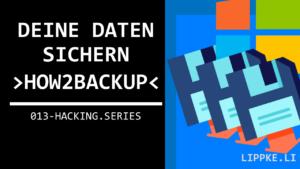 Datensicherung Windows 10 einfach erklärt Steffen Lippke Hacking Series