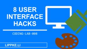 8 User Interface Hacks Coding Lab Steffen Lippke Tutorials und Guides
