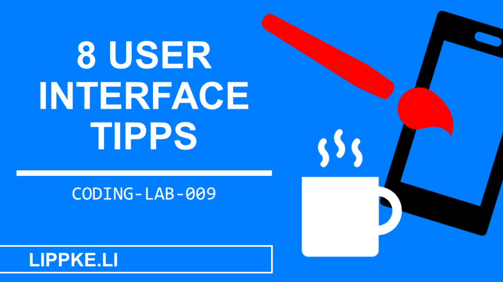 8 User Interface Tipps Coding Lab Steffen Lippke Tutorials und Guides