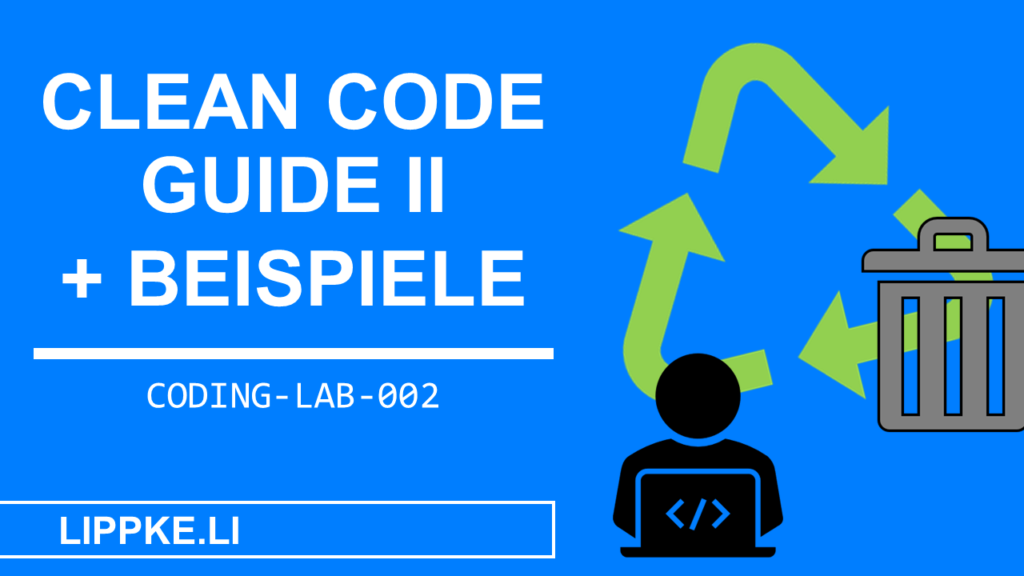 Clean Code Guide 2 Coding Lab Steffen Lippke Tutorials und Guides