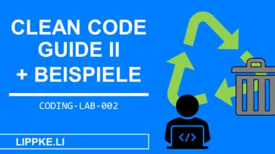 Clean Code GUIDE 2: Beispiele + simple Erklärungen