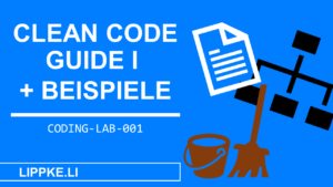 Clean Code Guide Coding Lab Steffen Lippke Tutorials und Guides