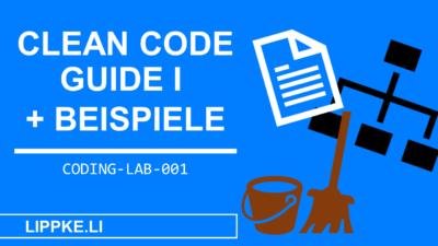Clean Code mit Beispielen einfach erklärt [GUDIE + Cheat Sheet]