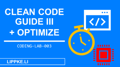 Clean Code GUIDE 3: Kurzer + Optimierter Code - Beginner GUIDE