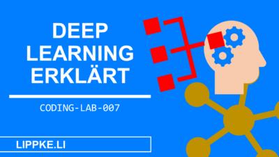 Deep Learning - Erklärung, Definition, Beispiel [Neronale Netze]
