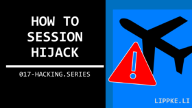 Session Hijacking Hacking Series Ethical Hacking Steffen Lippke