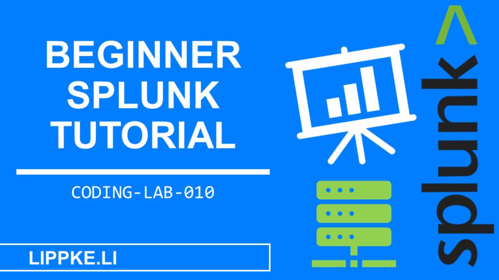 Splunk Beginner Coding Lab Steffen Lippke Tutorials und Guides
