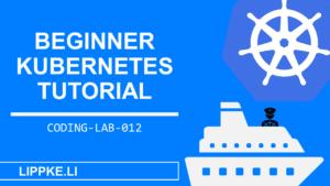Kubernetes Coding Lab Steffen Lippke Guide Tutorials