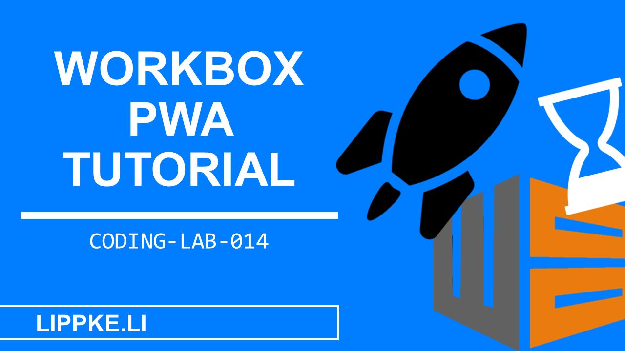 Workbox Google Coding Lab Steffen Lippke Guide Tutorials