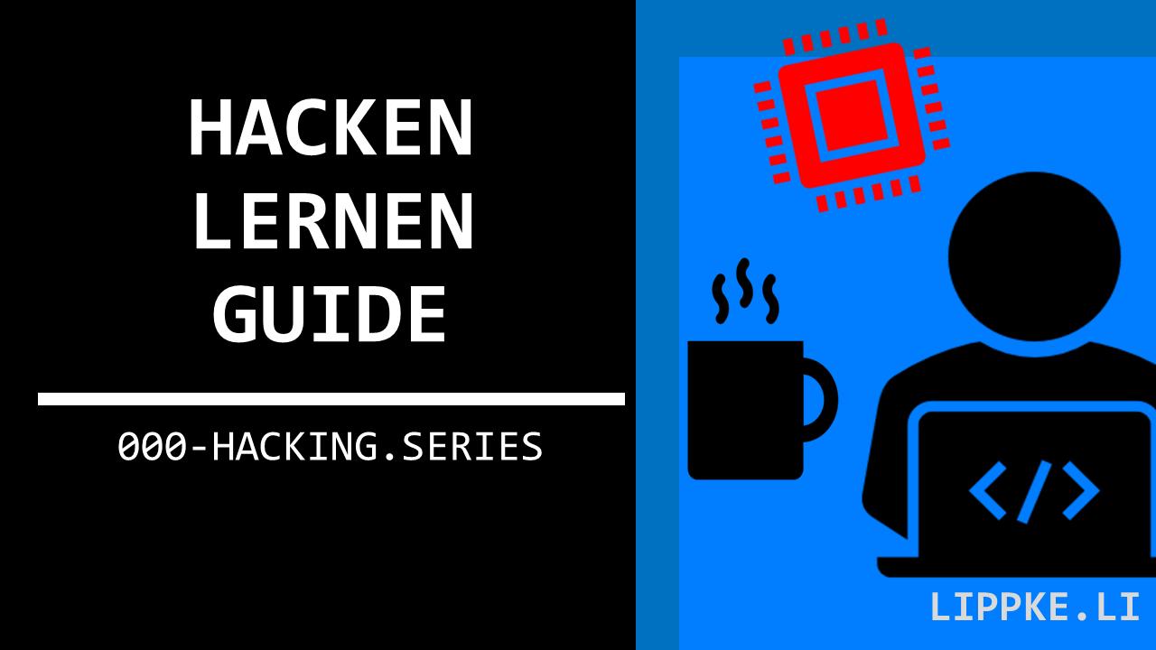 Hacken lernen Steffen Lippke Hacking Tutorials Series Ethical Hacking