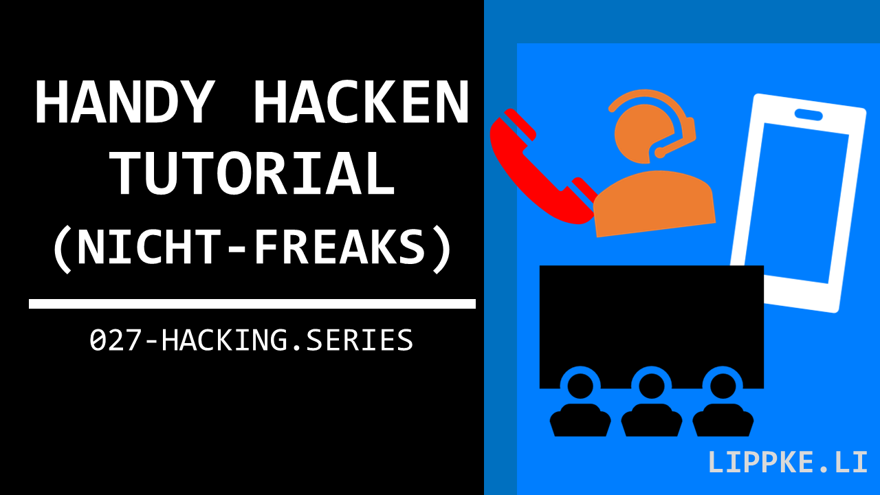 Handy hacken Steffen Lippke Hacking Tutorials Series Ethical Hacking