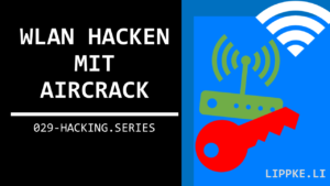 Wlan hacken Steffen Lippke Hacking Tutorials Series Ethical Hacking
