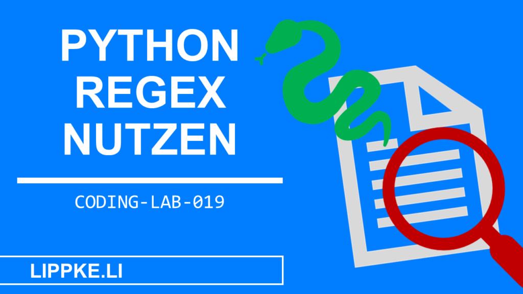 Python Regex Steffen Lippke Coding Tutorial Coding Lab