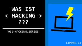 Was ist Hacking - Steffen Lippke Ethical Hacking Guide Tutorial - Hacking Series