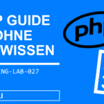 PHP programmieren lernen > PHP Tutorial   Anfänger GUIDE 2020