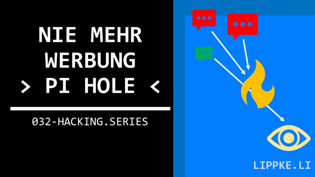 PI Hole Nie mehr Werbung- Hacking Series Steffen Lippke Tutorial GUIDE