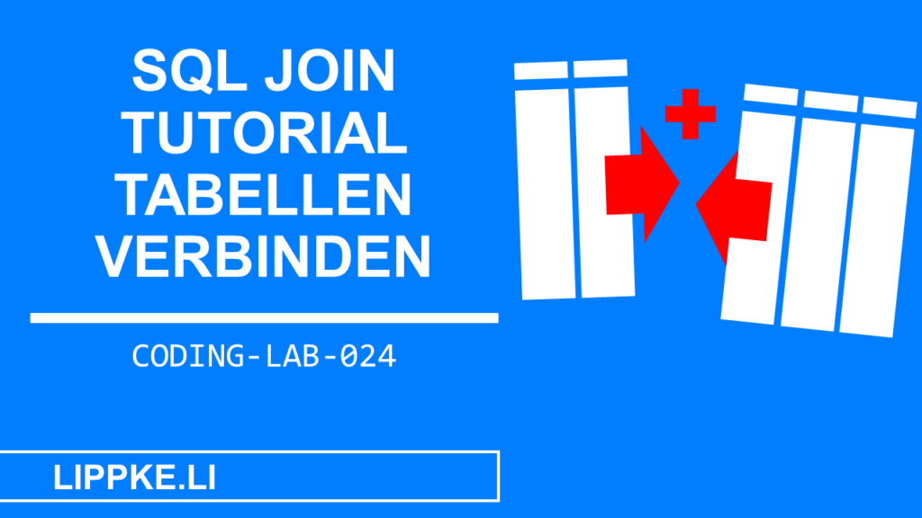 SQL Join Tutorial- Coding Lab Steffen Lippke Tutorial GUIDE