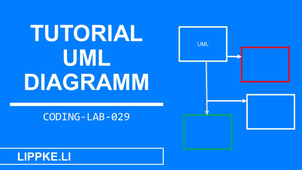 UML Diagramme erstellen- Coding Lab Steffen Lippke Tutorial GUIDE