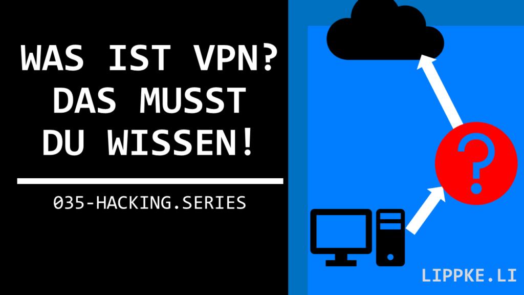Was ist VPN - Hacking Series Steffen Lippke Tutorial GUIDE