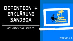 Was ist eine Sandbox- Hacking Series Steffen Lippke Tutorial GUIDE