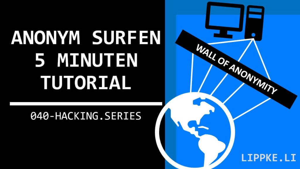 Anonym surfen im Internet ohne Tracking - Steffen Lippke Coding und Hacking Tutorials
