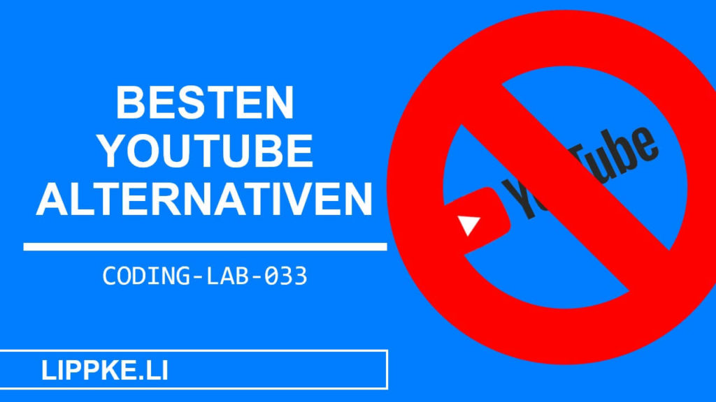 Beste YouTube Alternativen - Steffen Lippke Coding und Hacking Tutorials