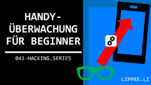 Handyüberachung für Beginner - Steffen Lippke Coding und Hacking Tutorials