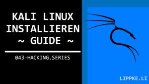 Kali Linux installieren - Steffen Lippke Coding und Hacking Tutorials