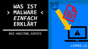 Was ist Malware ein einfache Erklärung - Steffen Lippke Coding und Hacking Tutorials