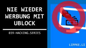 uBlock Origin Guide für Firefox und Chrome - Steffen Lippke Coding und Hacking Tutorials