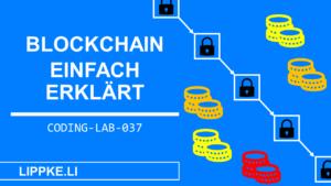 Blockchain einfach erklärt - Coding Lab Steffen Lippke einfach erklärt