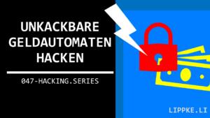Geldautomaten hacken - Hacking Series Steffen Lippke