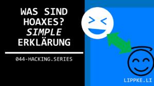 Hoaxes einfach erklärt - Hacking Series Steffen Lippke