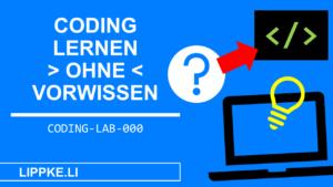 Programmieren lernen - Coding Lab Steffen Lippke einfach erklärt