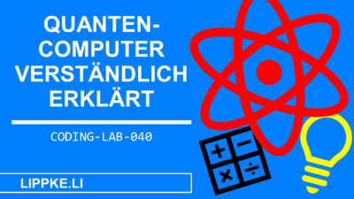 Quantencomputer einfach erklärt > OHNE Vorwissen [2021]