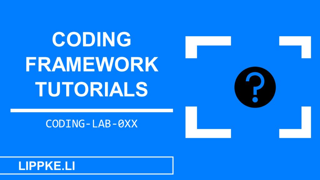 Coding Frameworks Tutorials- Steffen Lippke