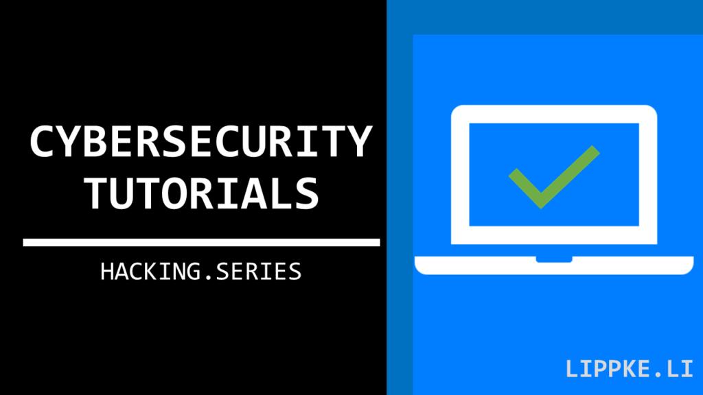 Cybersecurity Tutorails- Steffen Lippke