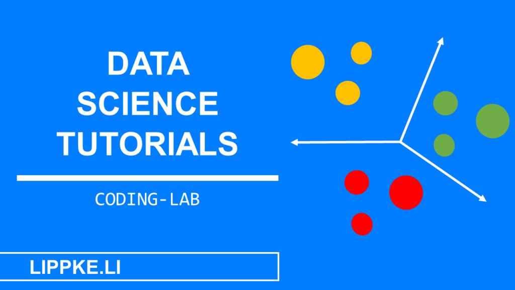 Data Science Tutorials- Steffen Lippke