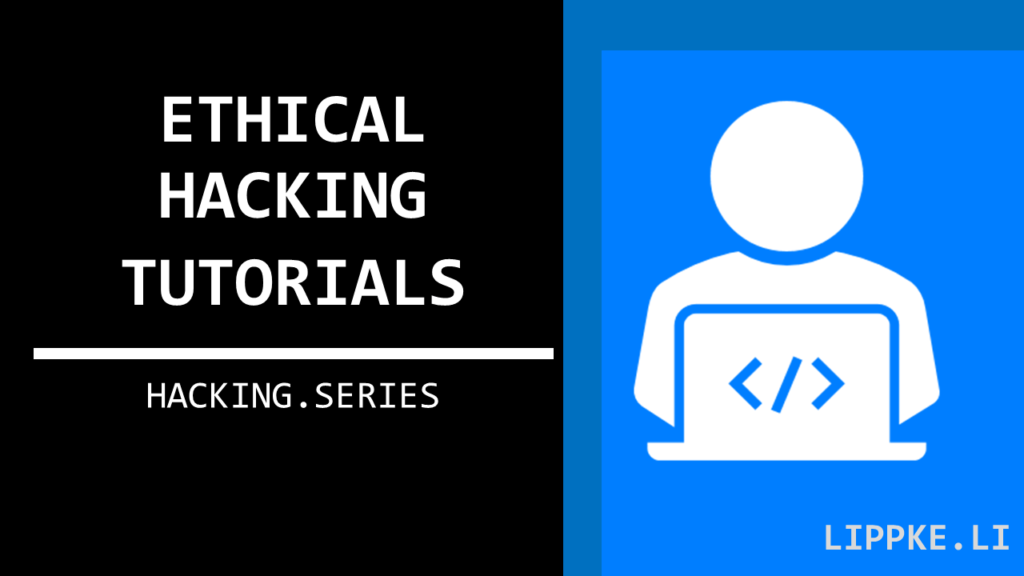 Ethical Hacking Tutorials- Steffen Lippke