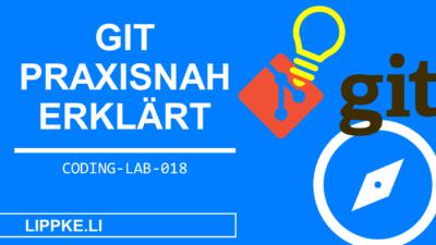 Git Tutorial Deutsch - Das Schritt-für-Schitt Tutorial (2021)
