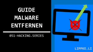 Guide Malware entfernen- Steffen Lippke