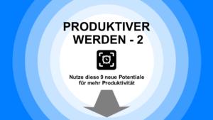 Produktiver werden 2