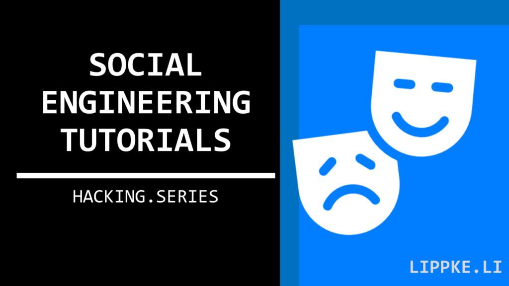 Social Engineering Tutorials- Steffen Lippke